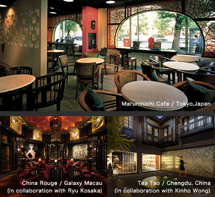 Marunouchi Cafe/Tokyo,Japan|China Rouge/Galaxy Macau(In collaboration with Ryu Kosaka)|Tea Tao/Chengdu,China(In collaboration with Kinho Wong)